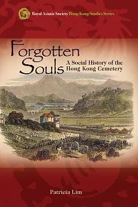 Forgotten souls:a social history of the Hong Kong Cemetery