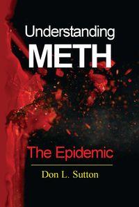 Understanding METH:The Epidemic