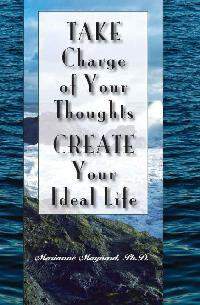 Take Charge Of Your Thoughts:Create Your Ideal Life
