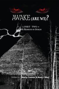 Awake (Are We)?:Part 2 The Rebirth of Sublin