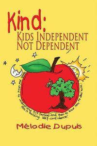 KIND:Kids Independent, Not Dependent