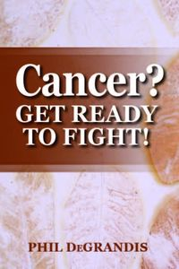 Cancer? Get Ready To Fight!
