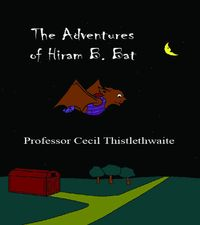 The Adventures of Hiram B. Bat