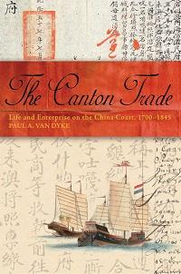The Canton trade:life and enterprise on the China coast, 1700-1845