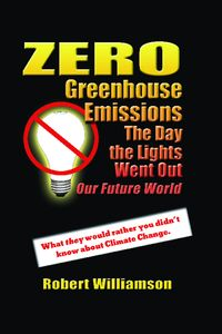 Zero Greenhouse Emissions:The Day The Lights Went Out