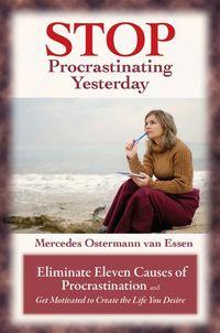 Stop Procrastinating Yesterday