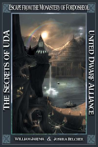 The Secrets of UDA: United Dwarf Alliance Book 5 Escape from the Monastery of Fordosheol
