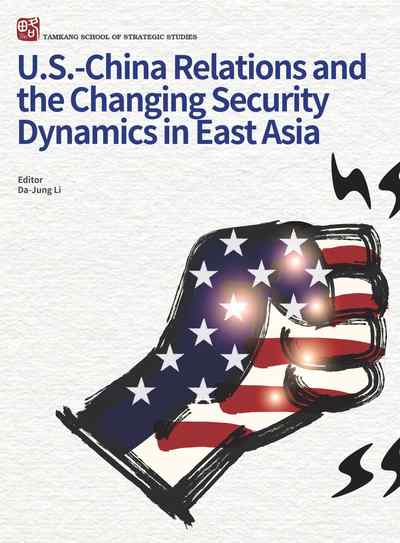 U.S.-China Relations and the Changing Security Dynamics in East Asia