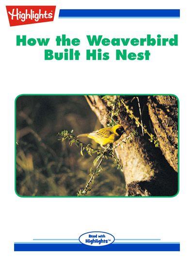 How the weaverbird built his nest [有聲書]