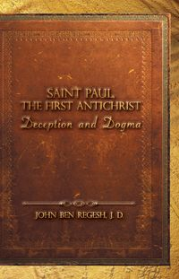 Saint Paul, The First Anti-Christ