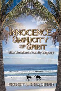 Innocence:Simplicity of Spirit~Lilia Faith Christian's Family Legacy
