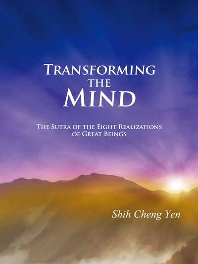 Transforming the mind:the Sutra of the eight realizations of great beings