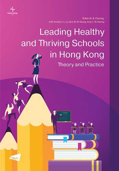 Leading healthy and thriving schools in Hong Kong:theory and practice
