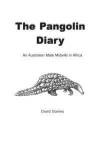 The pangolin diary:an australian male midwife in Africa