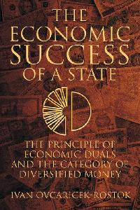 The economic success of a state:the principle of economic duals and the category of diversified money