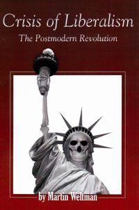 Crisis of Liberalism:The Postmodern Revolution