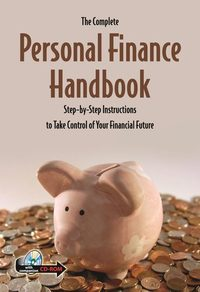 The complete personal finance handbook:step-by-step instructions to take control of your financial future