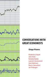 Conversations with great economists:Friedrich A. Hayek, John Hicks, Nicholas Kaldor, Leonid V.Kantorovich, Joan Robinson, Paul A.Samuelson, Jan Tinbe