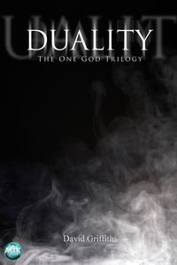 Duality:one God trilogy volume two