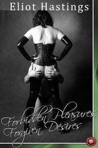 Forbidden pleasures, forgiven desires