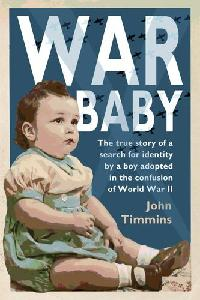 War baby:the true story of a search for identity by a boy adopted in the confusion of World War II