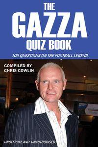 The Gazza quiz book:100 questions on the football legend
